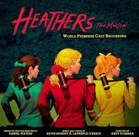 World Premiere Cast Recording - Heathers: The Musical [World Premiere Cast Recording]