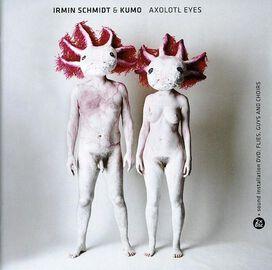 Irmin Schmidt & Kumo - Axolotl Eyes