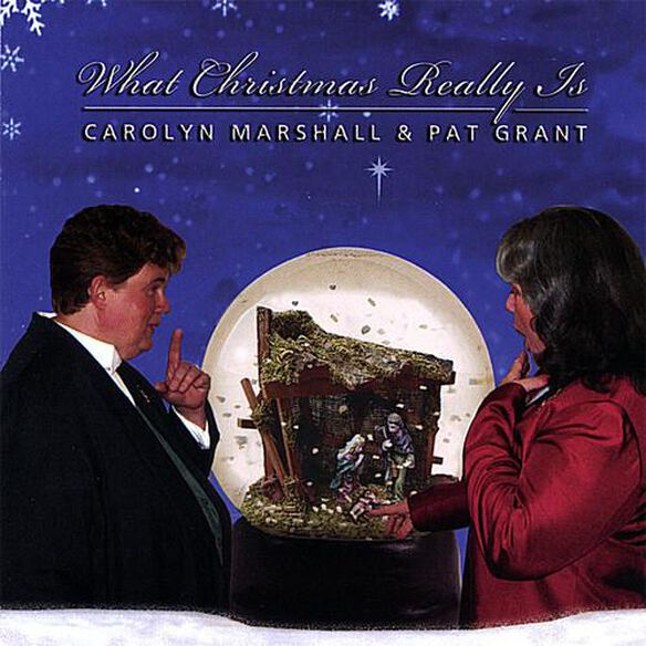 Marshall/ grant - What Christmas Really Is