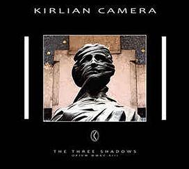 Kirlian Camera - Three Shadows