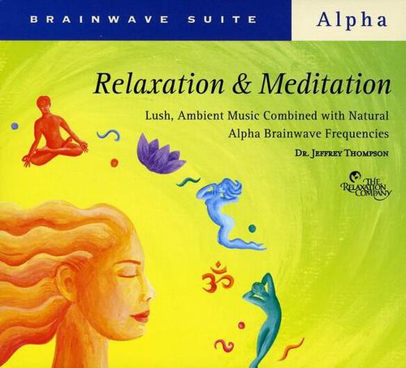 Jeffrey D. Thompson - Brainwave Suite: Relaxation and Meditation