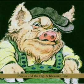 Shirim Klezmer Orchestra and Maurice Sendak - Pincus and the Pig: A Klezmer Tale