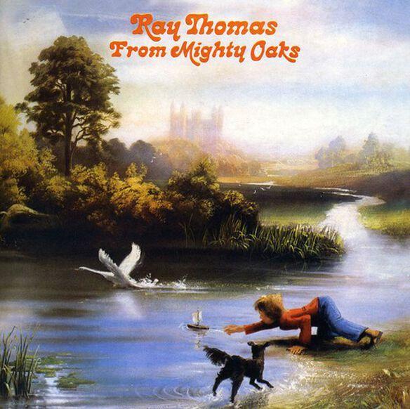 Ray Thomas - From Mighty Oaks