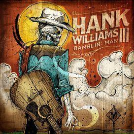Hank Williams III - Ramblin Man