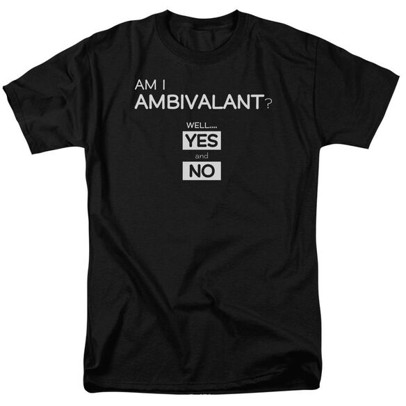 I Am Ambivalent Short Sleeve Adult T-Shirt