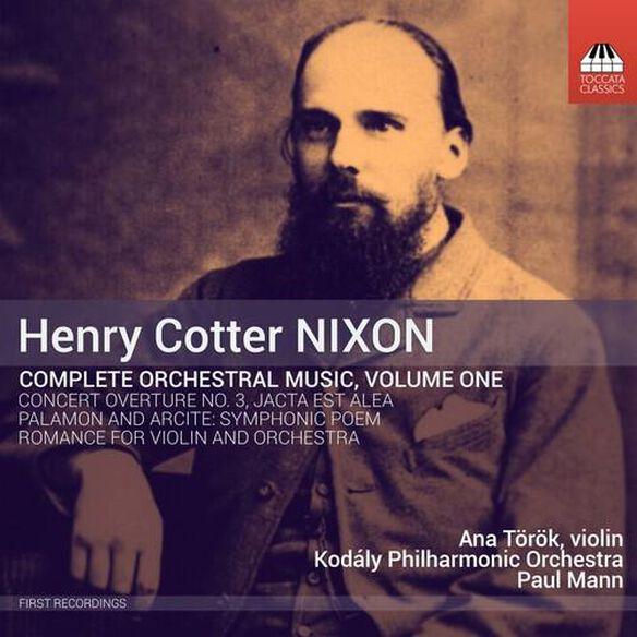 Nixon/ Torok/ Mann/ Kodaly Philharmonic - Henry Cotter Nixon: Complete Orchestral Music, Vol. 1