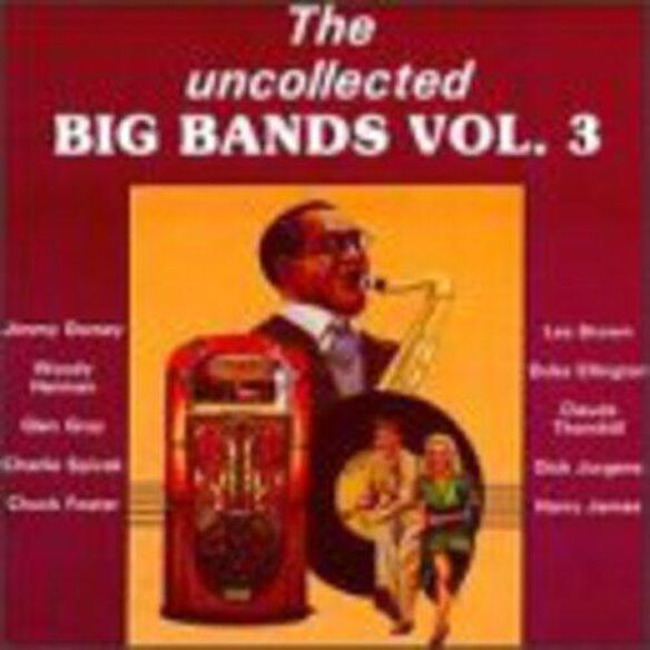 Uncollected Big Bands 3 / Various