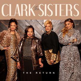 The Clark Sisters - The Return