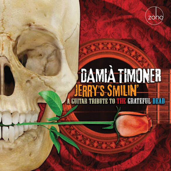Damia Timoner - Jerry's Smilin': A Guitar Tribute To The Grateful Dead