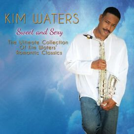 Kim Waters - Sweet and Sexy