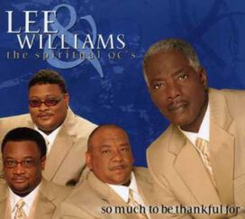 Lee Williams & Spiritual Qc's - So Much to Be Thankful for