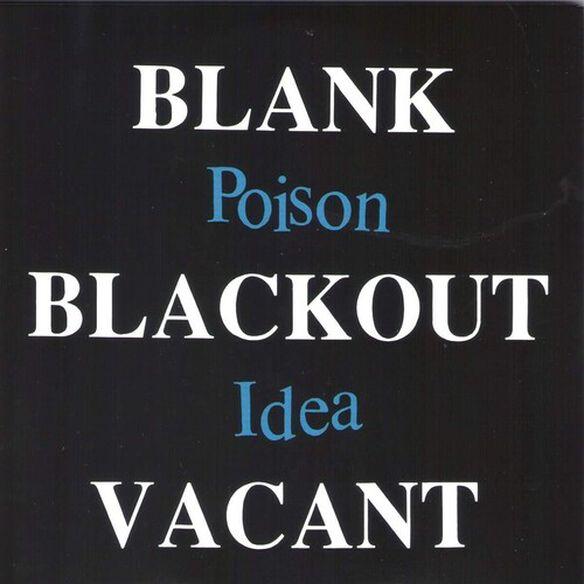 Poison Idea - Blank Blackout Vacant
