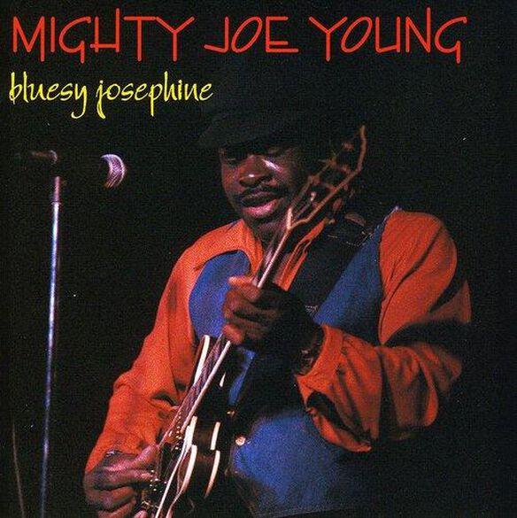 Mighty Joe Young - Bluesy Josephine