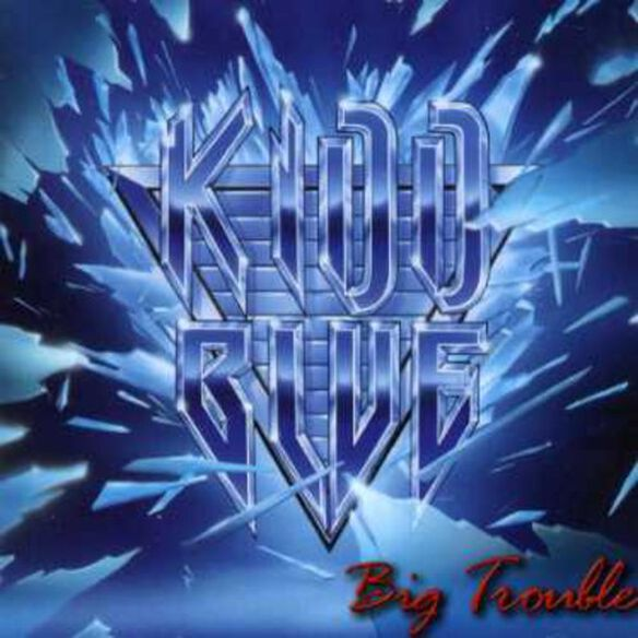 Kidd Blue - Big Trouble