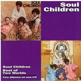 The Soul Children - Best of Two Worlds