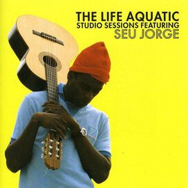 Seu Jorge - Life Aquatic Studio Sessions