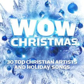 Various Artists - Wow Christmas: 30 Top Christian Artists and Holiday Songs