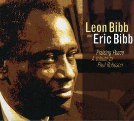 Leon Bibb & Eric - Praising Peace: A Tribute to Paul Robeson