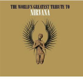 Various Artists - World's Greatest Tribute To Nirvana