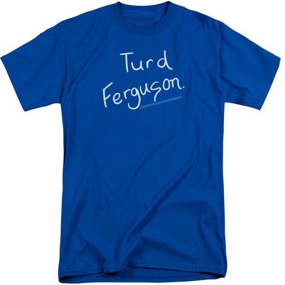 Snl Turd Ferguson Short Sleeve Adult Tall Royal T-Shirt
