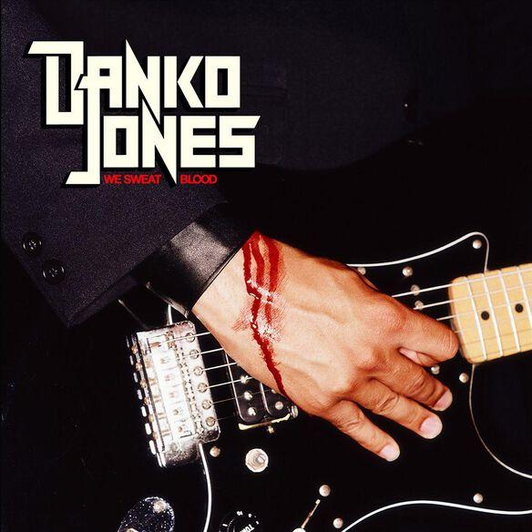 Danko Jones - We Sweat Blood