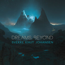 Sverre Knut Johansen - Dreams Beyond