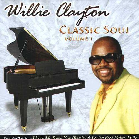 Willie Clayton - Classic Soul, Vol. 1
