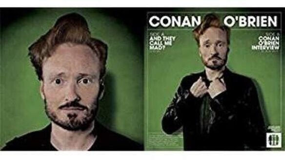 Conan Obrien - And They Call Me Mad?