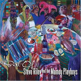 Steve Riley & the Mamou Playboys - Best of Steve Riley & the Mamou Playboys