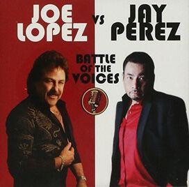 Joe Lopez/Jay Perez - Joe Lopez vs. Jay Perez: Battle of the Voices