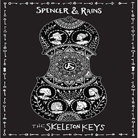 Spencer & Rains - Skeleton Keys