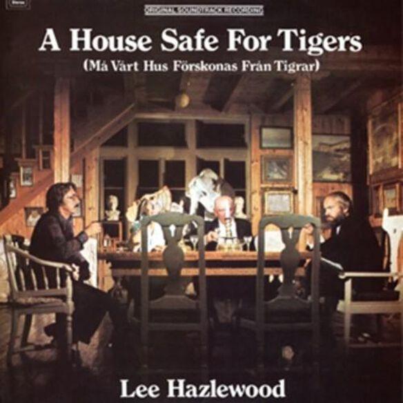 Lee Hazlewood - A House Safe For Tigers