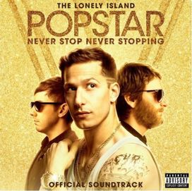 The Lonely Island - Popstar: Never Stop Never Stopping (Original Motion Picture Soundtrack)