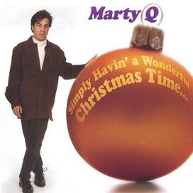 Marty Q - Simply Havin' a Wonderful Christmas Time