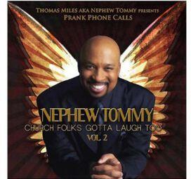 Nephew Tommy - Presents: Prank Phone Calls: Church Folks Gotta Laugh Too, Vol. 2