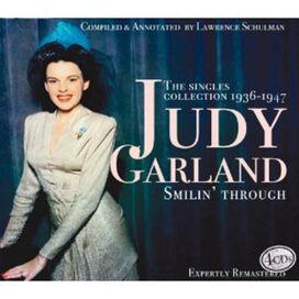 Judy Garland - Smilin' Through: The Singles Collection 1936-1947