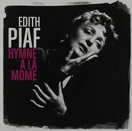Édith Piaf - Hymne a la Mome: Best of