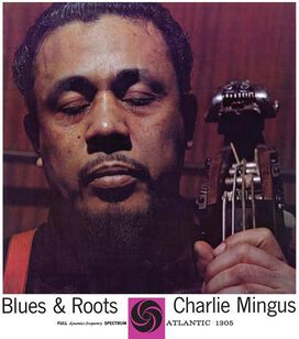 Charles Mingus - Blues & Roots