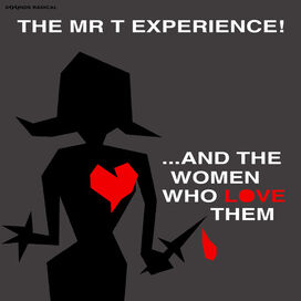 The Mr. T Experience - And The Women Who Love Them