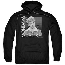 I Love Lucy Mondays Be Like Adult Pull Over Hoodie