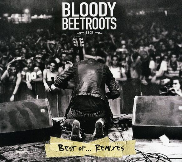 The Bloody Beetroots - Best of Remixes
