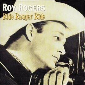 Roy Rogers - Ride Ranger Ride