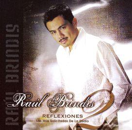 Raúl Brindis - Reflexiones, Vol. 2: Las Más Solicitadas de la Radio
