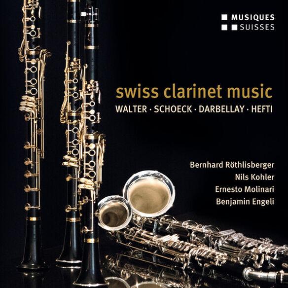 Darbellay/ Rothlisberger/ Engeli - Swiss Clarinet Music