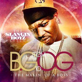 B.G. - From BG to OG: The Makin' of a Boss