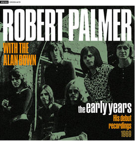 Robert Palmer - The Early Years