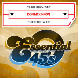 Don McKinnon - Should I Kiss You / I See In The Paper (Digital 45)