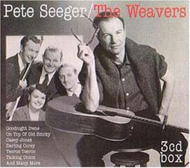 Pete Seeger - Pete Seeger: The Weavers [Box Set]