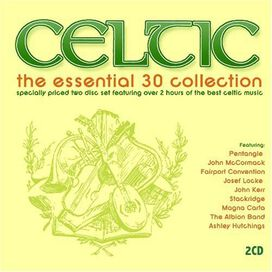 Various Artists - Celtic: The Essential 30 Collection