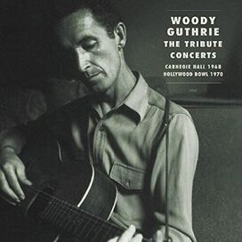 Various Artists - Woody Guthrie: The Tribute Concerts